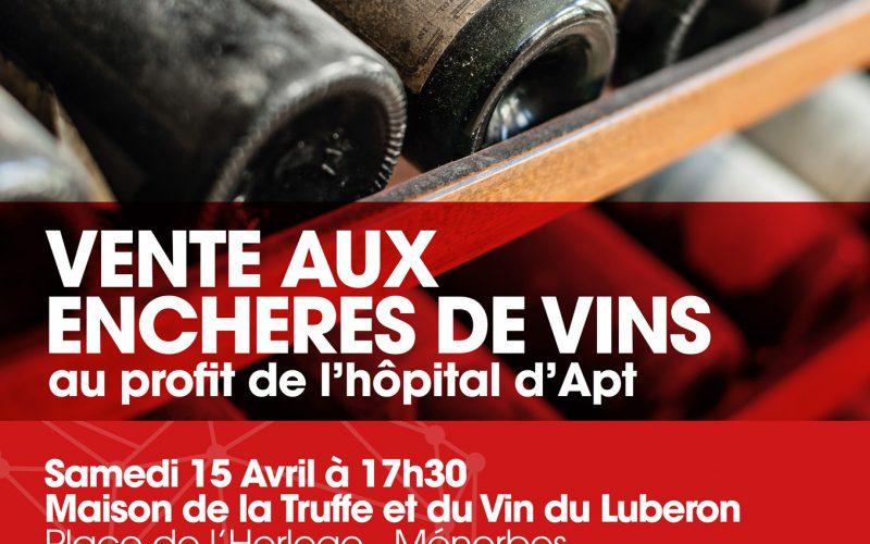 SAMEDI 15 AVRIL 2017 – VENTE AUX ENCHERES DE VINS AU PROFIT DE L'HOPITAL D'APT